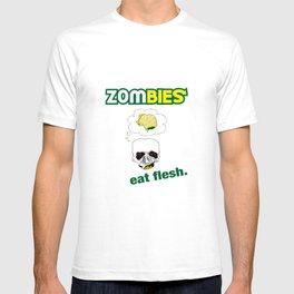Zombies. Eat Flesh. T-shirt