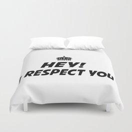 I respect you. Duvet Cover