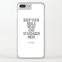 Keep Your Heels, Head And Standards High Digital Print Instant Art Clear iPhone Case