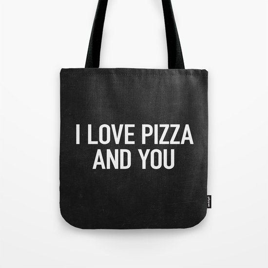I love pizza and you Tote Bag