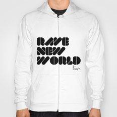 RAVE NEW WORLD Hoody