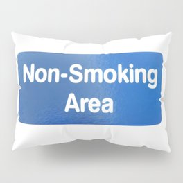 Non Smoking Area Pillow Sham