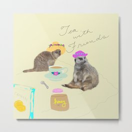 Tea with Friends: Meercats Metal Print
