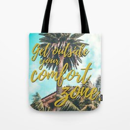 Get Outside Your Comfort Zone Tote Bag