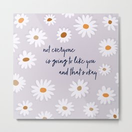 not everyone Metal Print
