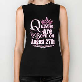Queens Are Born On August 27th Funny Birthday T-Shirt Biker Tank