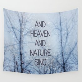 And Heaven And Nature Sing Wall Tapestry