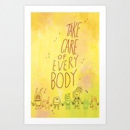 Take care of everybody Art Print