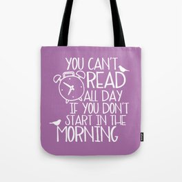 You Can't Read All Day... (Purple) Tote Bag