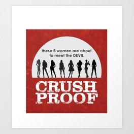 Crush Proof Art Print