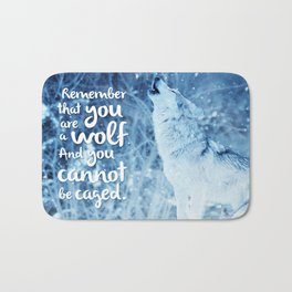 You are a wolf and cannot be caged Bath Mat