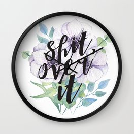 shit, over it Wall Clock