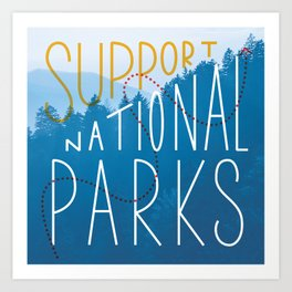 Support National Parks Art Print