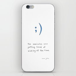the semicolon was getting tired of winking iPhone Skin