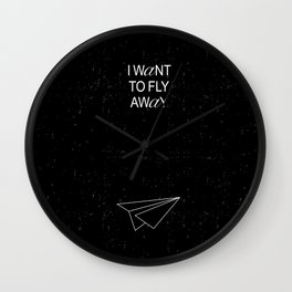 I WANT TO BLACK AND WHITE Wall Clock