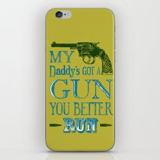 Daddy's Got A Gun iPhone & iPod Skin