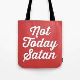 Not Today Satan Funny Quote Tote Bag