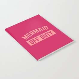 Mermaid Off Duty Funny Quote Notebook