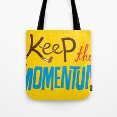 Keep the Momentum! Tote Bag