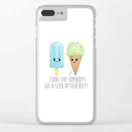 ...Looks Like Somebody's Got A Stick Up Their Butt! Clear iPhone Case