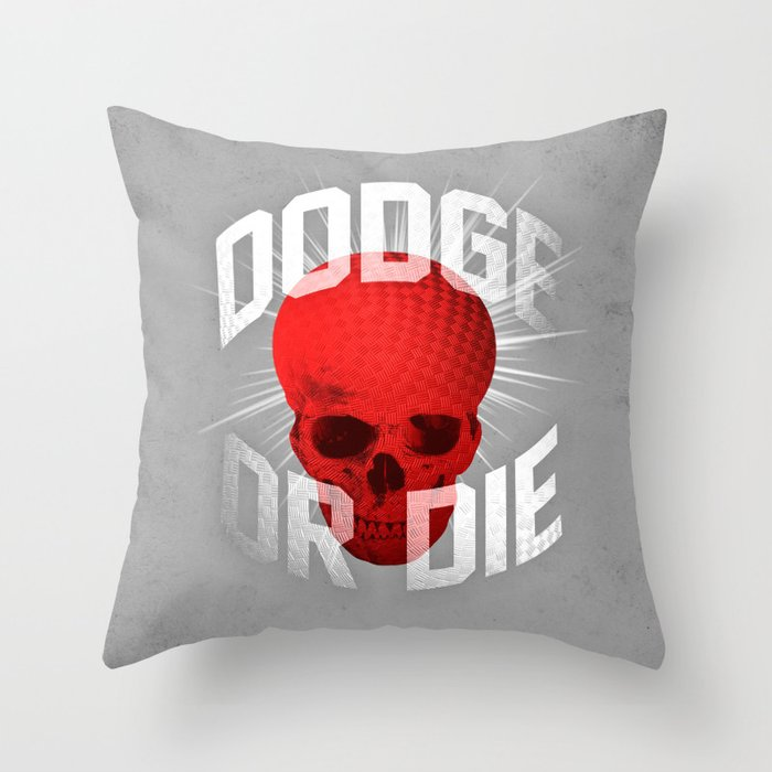 Dodge or Die Throw Pillow