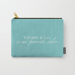 Tiffany & Co. is my favorite color Carry-All Pouch