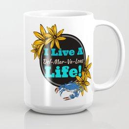 I live a Delmarvalous Life Coffee Mug