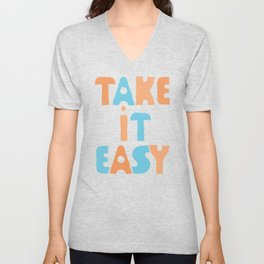 Take It Easy (color version) Unisex V-Neck