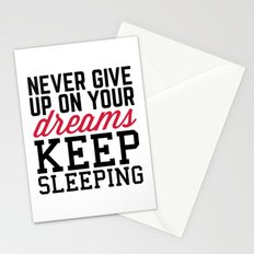 Never Give Up Dreams Funny Quote Stationery Cards