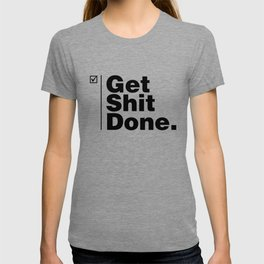 Get Shit Done - Inverse T-shirt