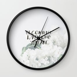 BE CONTENT WITH WHO YOU ARE Wall Clock