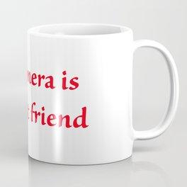 My camera is my best friend Coffee Mug