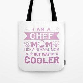 I Am A Chef Mom Tote Bag