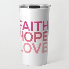 Faith Hope love,Christian,Bible Quote 1 Corinthians13:13 Travel Mug