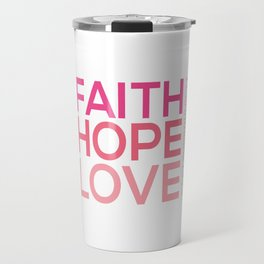 Faith Hope love,Christian,Bible Quote 1 Corinthians13:13 Travel Mug