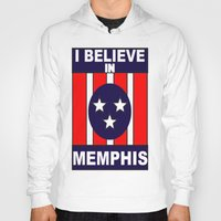 memphis Hoodies featuring I believe in Memphis by Shaun Barber