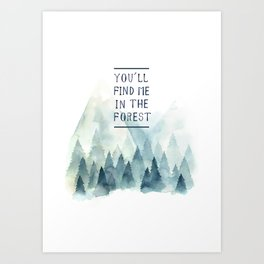 You´ll find me in the forest Art Print