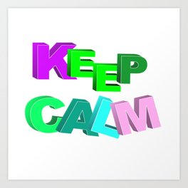Keep calm in color Art Print