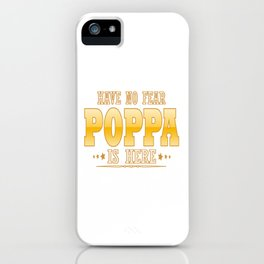 POPPA IS HERE iPhone Case