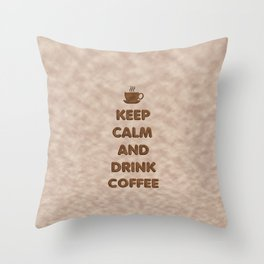 Keep Calm and Drink Coffee Typography Throw Pillow