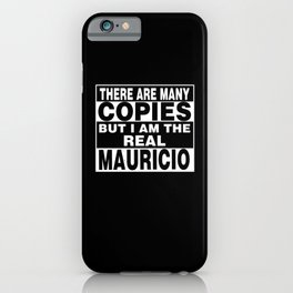 I Am Mauricio Funny Personal Personalized Fun iPhone Case