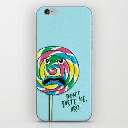 Don't Taste Me, Bro! iPhone Skin