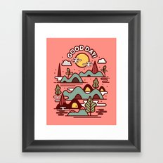 Have A Good Day! Framed Art Print