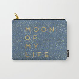Moon Of My Life Carry-All Pouch