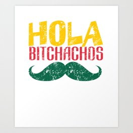 Hola Bitchachos - Cinco de Mayo Art Print
