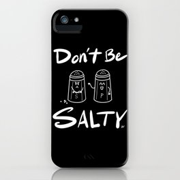 Don't Be Salty iPhone Case