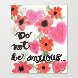 Do Not Be Anxious Canvas Print