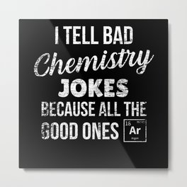 Funny Chemistry Argon Saying Metal Print