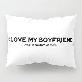 I love you too Pillow Sham