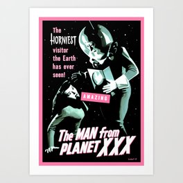 The Man from Planet XXX Art Print